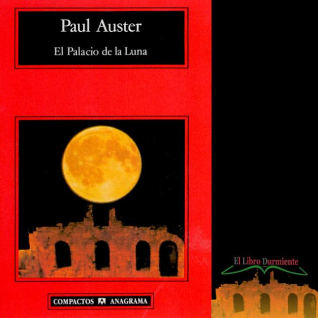 Reseña El Palacio De La Luna De Paul Auster Literatura Reeditor Com Red De Publicación Y Opinión