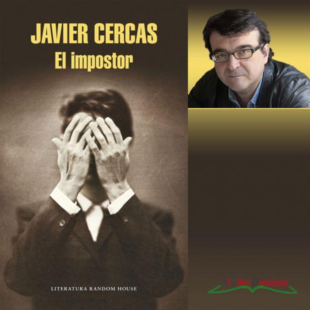 Reseña El Impostor Del Escritor Javier Cercas Literatura Reeditor Com Red De Publicación Y Opinión